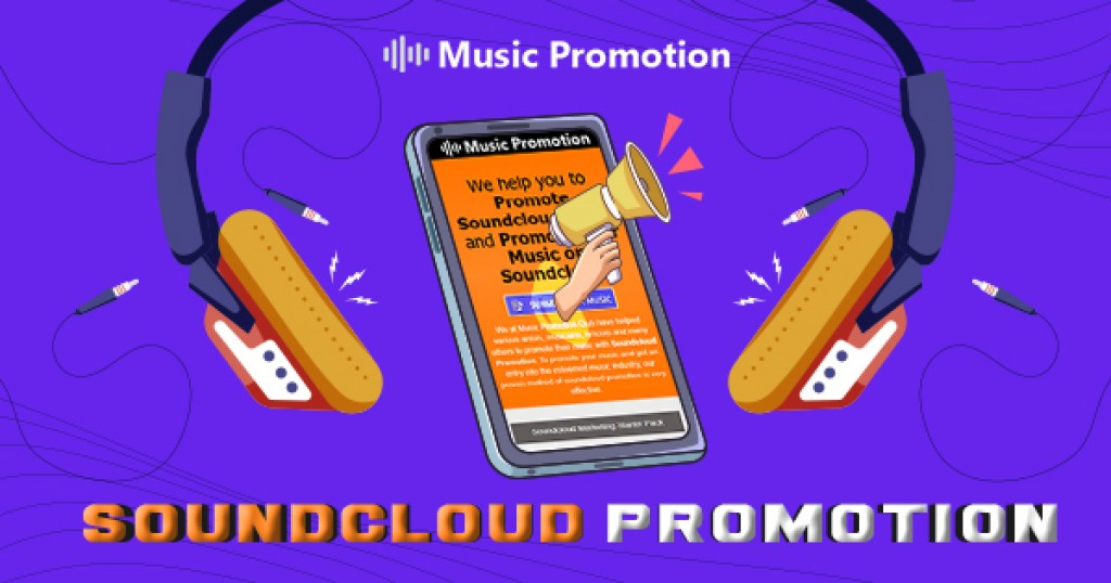 Digital marketing Give Your Music Career an Instant Boost towards Global Exposure with Soundcloud Promotion